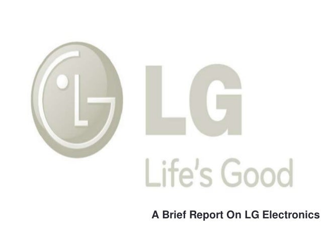 A Brief Report On LG Electronics