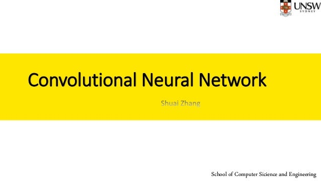 Convolutional Neural Network School of Computer Sicience and Engineering