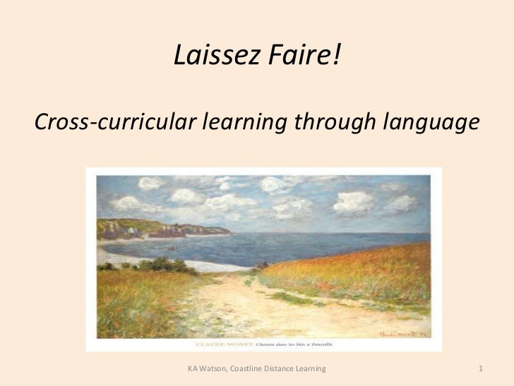 Laissez Faire! <br />Cross-curricular learning through language<br />1<br />KA Watson, Coastline Distance Learning<br />