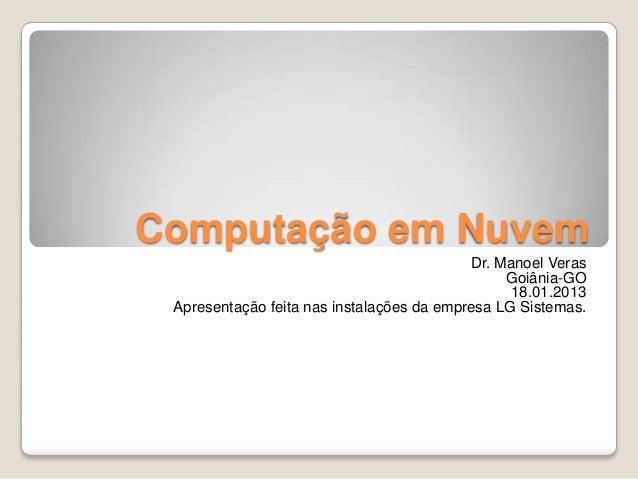 Computação em Nuvem                                           Dr. Manoel Veras                                            ...