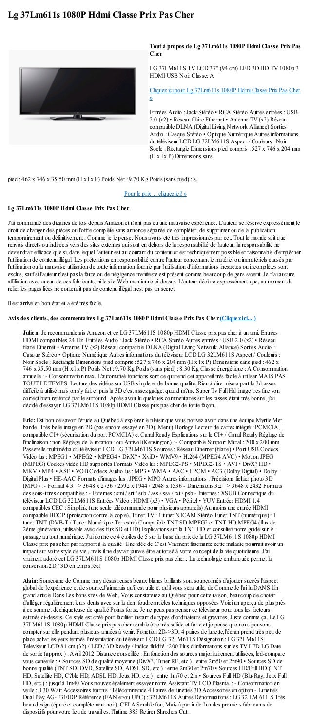 Lg 37Lm611s 1080P Hdmi Classe Prix Pas Cherpied : 462 x 746 x 35.50 mm (H x l x P) Poids Net : 9.70 Kg Poids (sans pied) :...