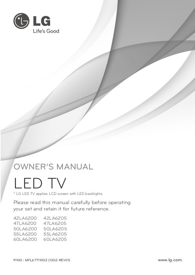 OWNER'S MANUAL  LED TV  * LG LED TV applies LCD screen with LED backlights.  Please read this manual carefully before oper...