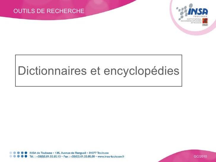 OUTILS DE RECHERCHE GC/2010 Dictionnaires et encyclopédies