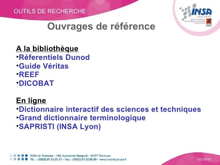 OUTILS DE RECHERCHE GC/2010 Ouvrages de référence <ul><li>A la bibliothèque </li></ul><ul><li>Réferentiels Dunod </li></ul...