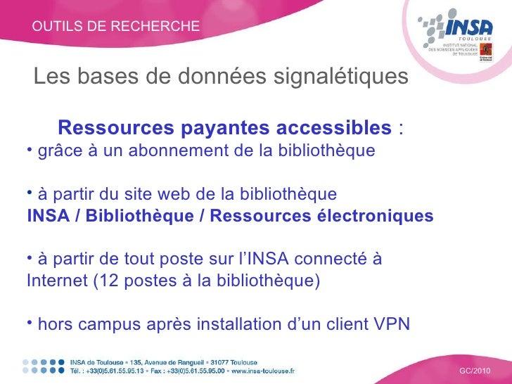 OUTILS DE RECHERCHE GC/2010 Les bases de données signalétiques <ul><li>Ressources payantes accessibles  : </li></ul><ul><l...