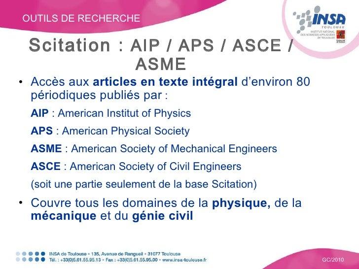 OUTILS DE RECHERCHE GC/2010 Scitation :  AIP / APS / ASCE / ASME <ul><li>Accès aux  articles en texte intégral  d'environ ...