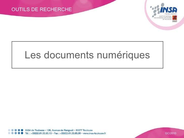 OUTILS DE RECHERCHE GC/2010 Les documents numériques