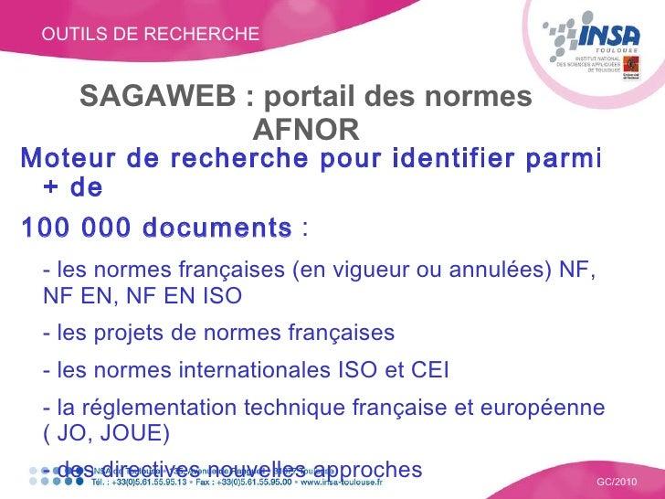 OUTILS DE RECHERCHE GC/2010 SAGAWEB : portail des normes AFNOR Moteur de recherche pour identifier parmi + de  100 000 doc...