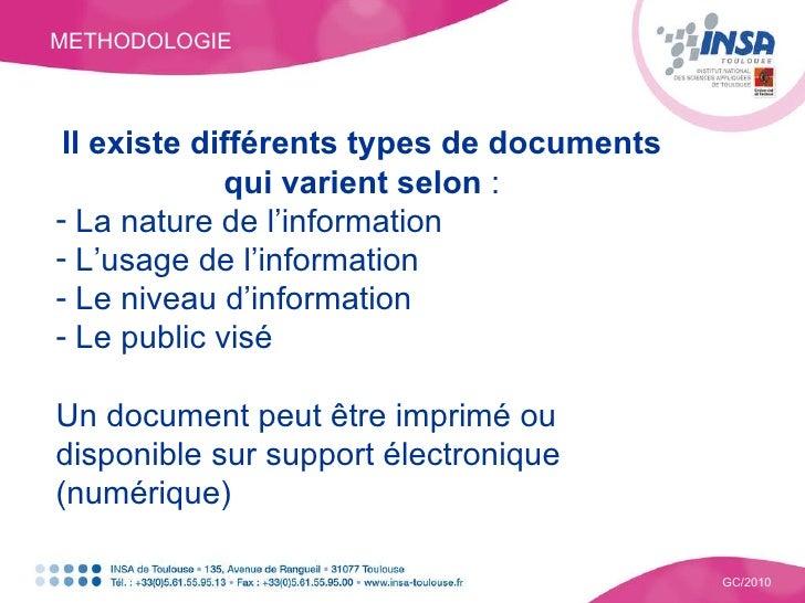 METHODOLOGIE GC/2010 <ul><li>Il existe différents types de documents qui varient selon  : </li></ul><ul><li>La nature de l...