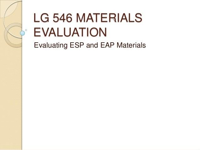 LG 546 MATERIALS EVALUATION Evaluating ESP and EAP Materials