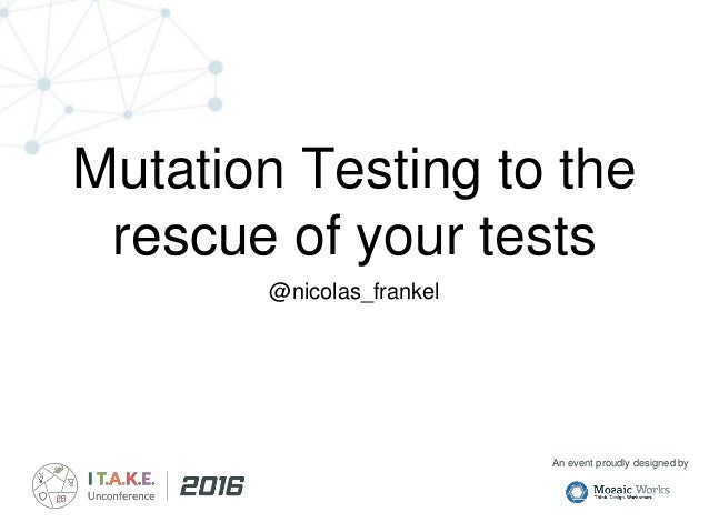 An event proudly designed by Mutation Testing to the rescue of your tests @nicolas_frankel