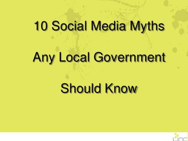 10 Social Media Myths<br />Any Local Government<br />Should Know<br />