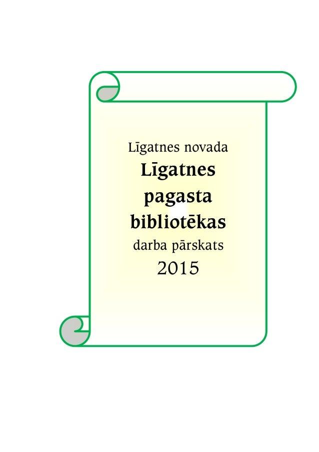 Līgatnes novada Līgatnes pagasta bibliotēkas darba pārskats 2015
