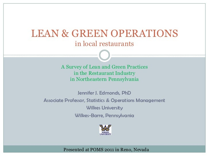 LEAN & GREEN OPERATIONS in local restaurants<br />A Survey of Lean and Green Practices <br />in the Restaurant Industry <b...