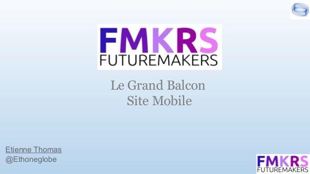 Etienne Thomas @Ethoneglobe Le Grand Balcon Site Mobile