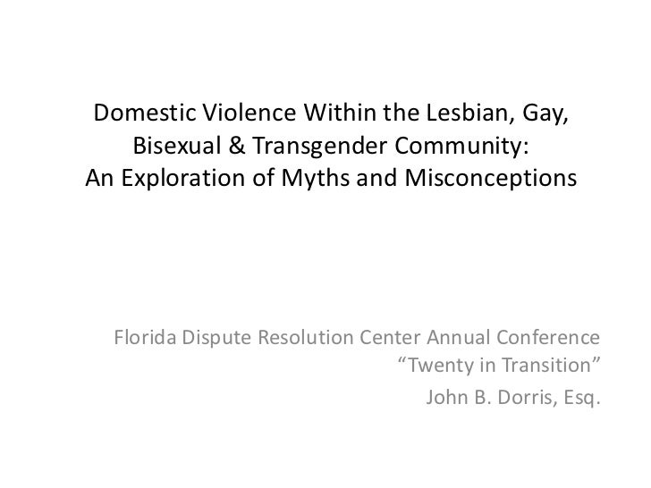 Domestic Violence Within the Lesbian, Gay,    Bisexual & Transgender Community:An Exploration of Myths and Misconceptions ...