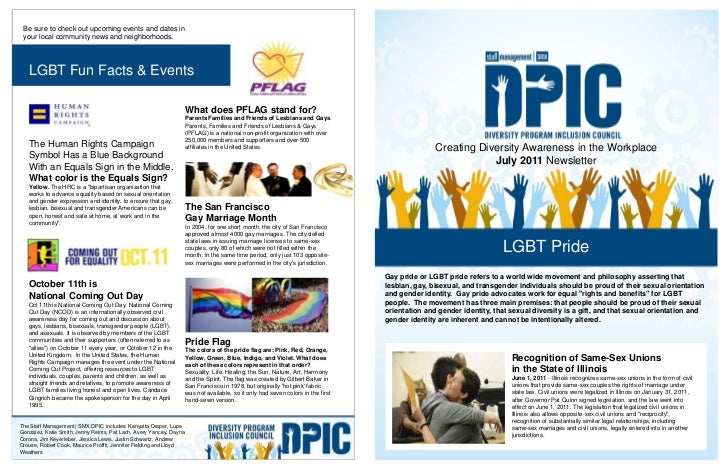 Be sure to check out upcoming events and dates in your local community news and neighborhoods.<br />LGBT Fun Facts & Event...
