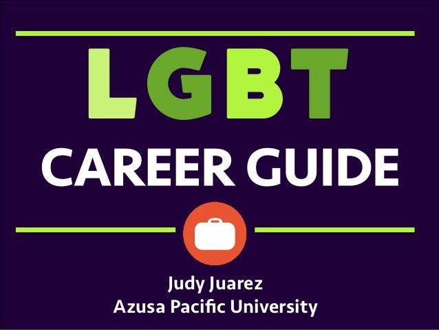 LGBT      CAREER GUIDE Judy Juarez Azusa Pacific University