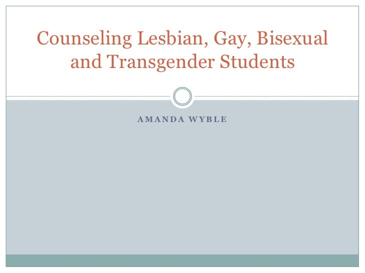 Amanda Wyble<br />Counseling Lesbian, Gay, Bisexual and Transgender Students<br />