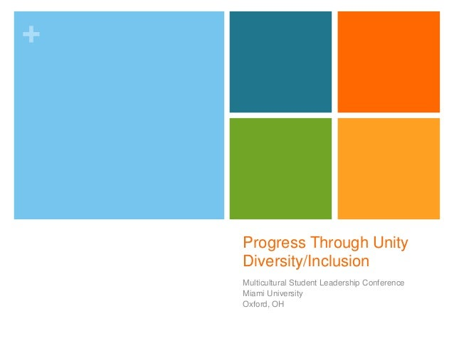 +  Progress Through Unity Diversity/Inclusion Multicultural Student Leadership Conference Miami University Oxford, OH