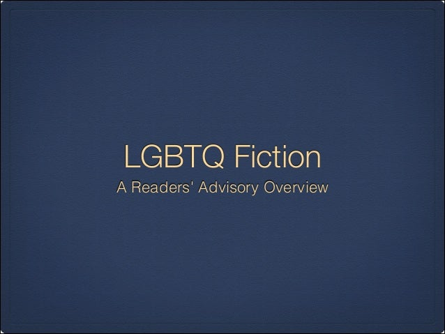 LGBTQ FictionA Readers Advisory Overview
