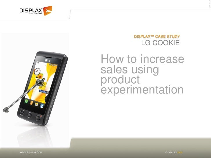 MKT.011.0                        DISPLAX™ CASE STUDY                          LG COOKIE                    How to increase...