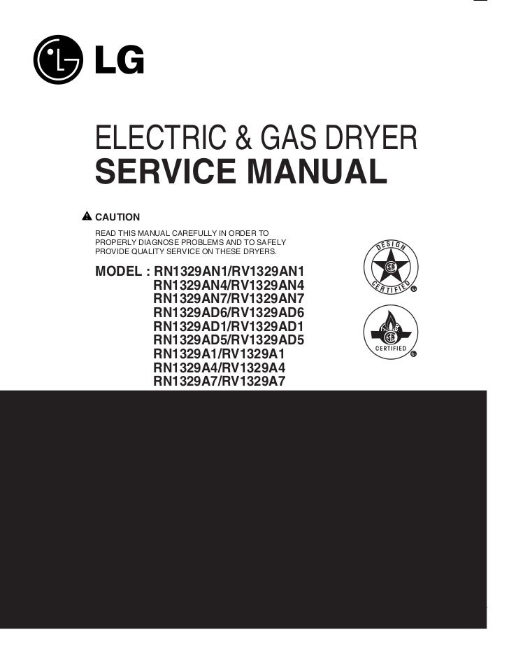 ELECTRIC & GAS DRYERSERVICE MANUALCAUTIONREAD THIS MANUAL CAREFULLY IN ORDER TOPROPERLY DIAGNOSE PROBLEMS AND TO SAFELY   ...