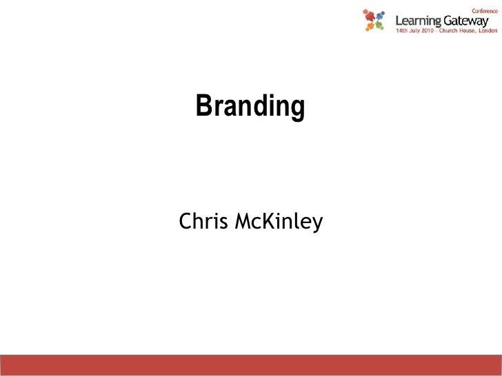 Branding<br />Chris McKinley<br />