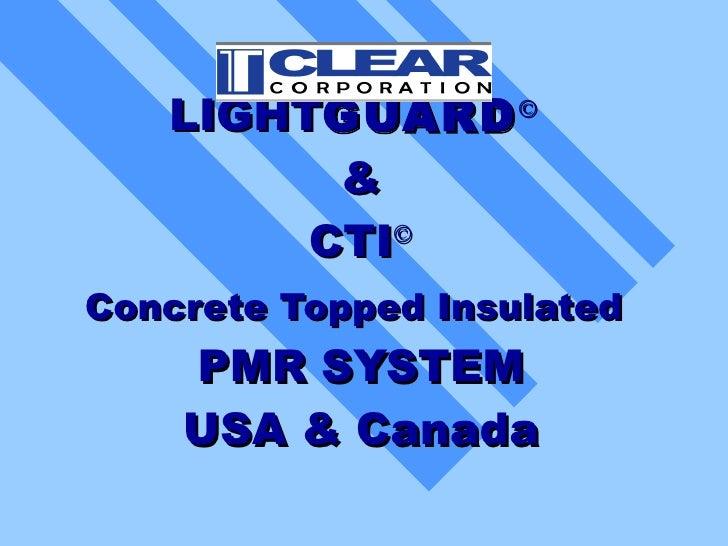 LIGHTGUARD       ©           &         CTI© Concrete Topped Insulated     PMR SYSTEM     USA & Canada