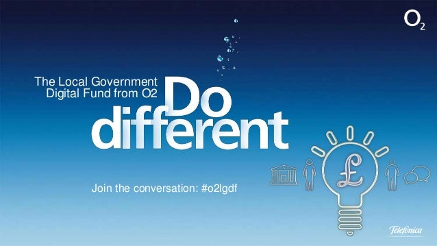 The Local Government Digital Fund from O2  Join the conversation: #o2lgdf