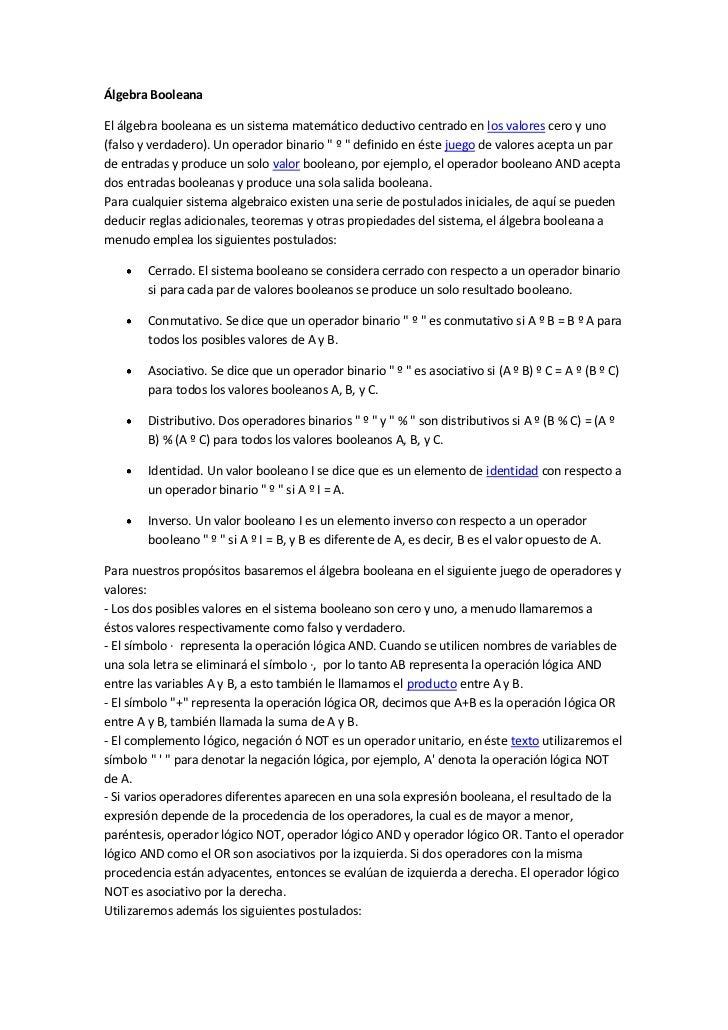 Álgebra BooleanaEl álgebra booleana es un sistema matemático deductivo centrado en los valores cero y uno(falso y verdader...