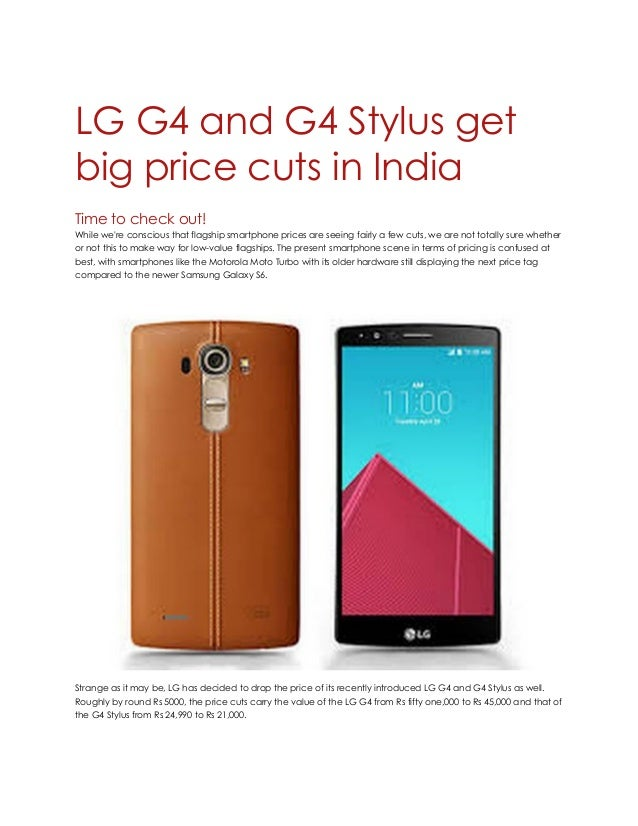 LG G4 and G4 Stylus get big price cuts in India Time to check out! While we're conscious that flagship smartphone prices a...