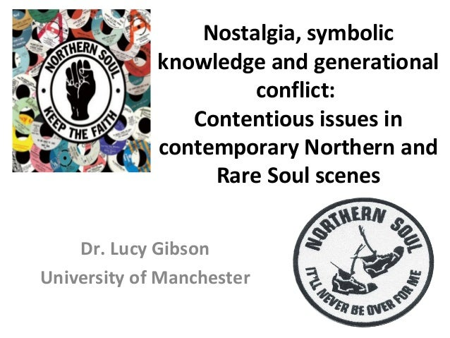 Nostalgia, symbolic knowledge and generational conflict: Contentious issues in contemporary Northern and Rare Soul scenes ...
