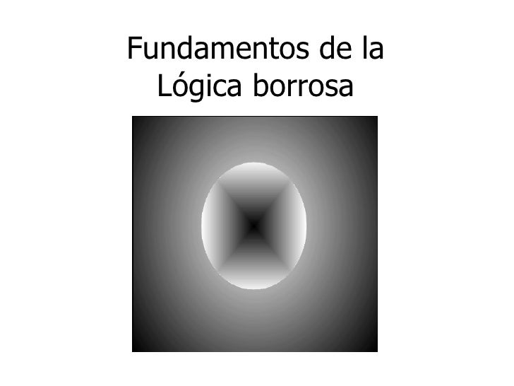 Fundamentos de la Lógica borrosa