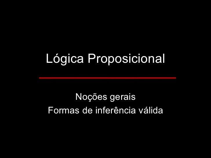 Lógica Proposicional Noções gerais Formas de inferência válida