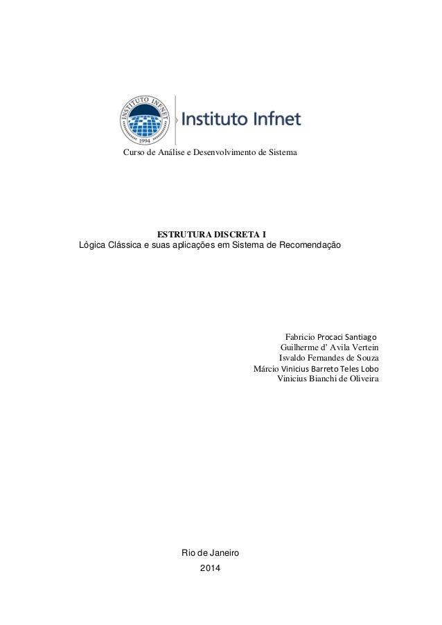 1  Curso de Análise e Desenvolvimento de Sistema  ESTRUTURA DISCRETA I  Lógica Clássica e suas aplicações em Sistema de Re...