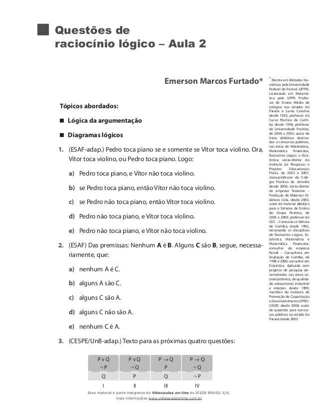 Questões de raciocínio lógico – Aula 2 Emerson Marcos Furtado* Tópicos abordados: Lógica da argumentação Diagramas lógicos...