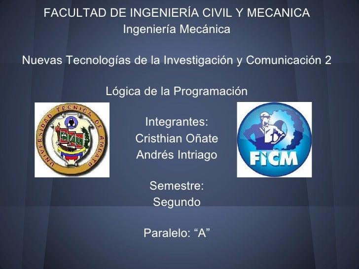 FACULTAD DE INGENIERÍA CIVIL Y MECANICA              Ingeniería MecánicaNuevas Tecnologías de la Investigación y Comunicac...