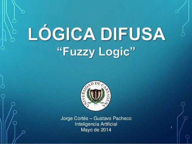 1 Jorge Cortés – Gustavo Pacheco Inteligencia Artificial Mayo de 2014
