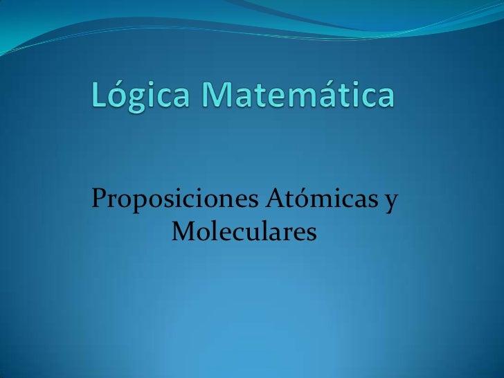 Proposiciones Atómicas y      Moleculares