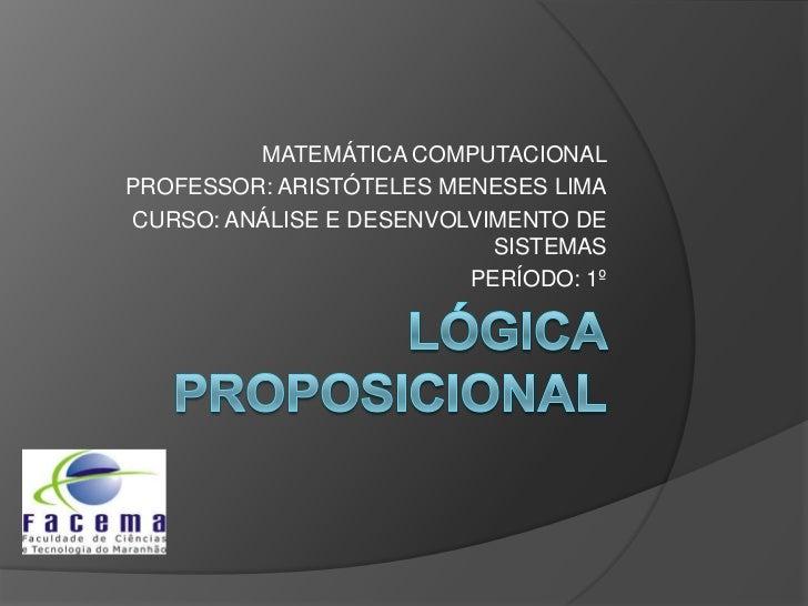 MATEMÁTICA COMPUTACIONALPROFESSOR: ARISTÓTELES MENESES LIMACURSO: ANÁLISE E DESENVOLVIMENTO DE                           S...