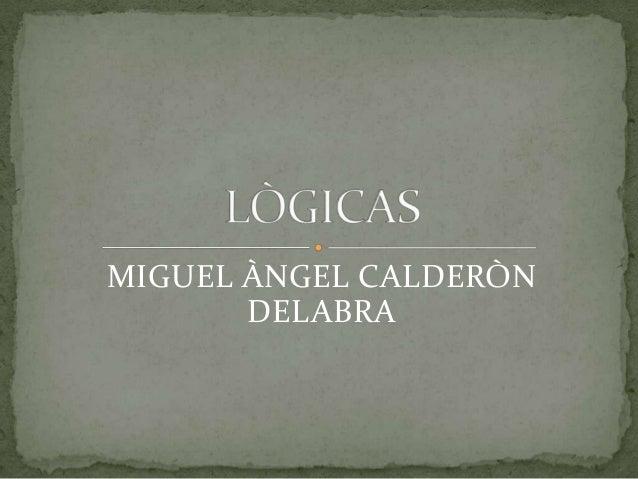MIGUEL ÀNGEL CALDERÒNDELABRA