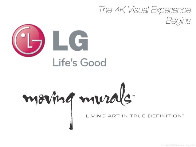 The 4K Visual Experience                 Begins                CONFIDENTIAL © Epic Eye 2013