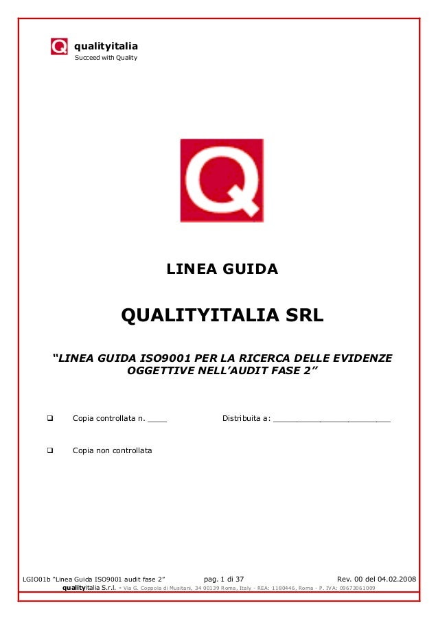 "qualityitalia Succeed with Quality LGIO01b ""Linea Guida ISO9001 audit fase 2"" pag. 1 di 37 Rev. 00 del 04.02.2008 qualityi..."
