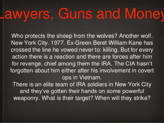 Lawyers, Guns and Money As the long hot summer of 1977 drags on and the Bronx burns, Kane does some burning of his own, un...