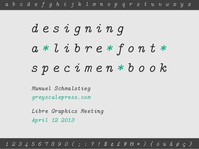 a b c d e f g h i j k l m n o p q r s t u v w x y z       designing       a*libre*font*       specimen*book        Manuel ...