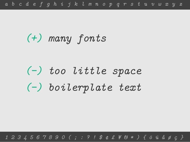 a b c d e f g h i j k l m n o p q r s t u v w x y z      (+) many fonts      (-) too little space      (-) boilerplate tex...