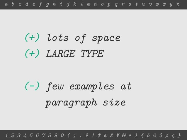 a b c d e f g h i j k l m n o p q r s t u v w x y z     (+) lots of space     (+) LARGE TYPE     (-) few examples at      ...