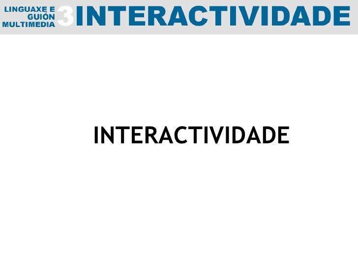 INTERACTIVIDADE