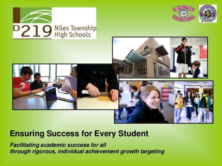 Ensuring Success for Every StudentFacilitating academic success for allthrough rigorous, individual achievement growth tar...
